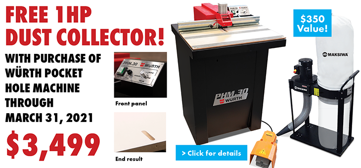 FREE 1HP Dust Collector with Purchase of a Würth Pocket Hole Machine...NOW THRU March 31, 2021! (opens PDF in new window)